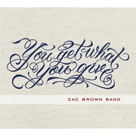 ZAC BROWN BAND You Get What You Give