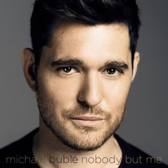 8 MICHAEL BUBLE´ NOBODY BUT ME